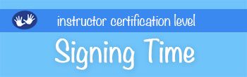 Signing Time Instructor Certification