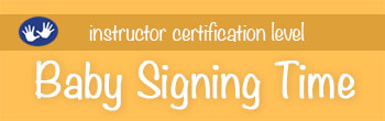 Baby Signing Time Instructor Certification